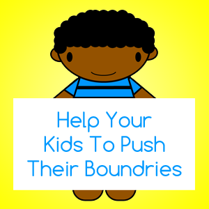why-we-should-help-our-kids-to-push-their-boundaries