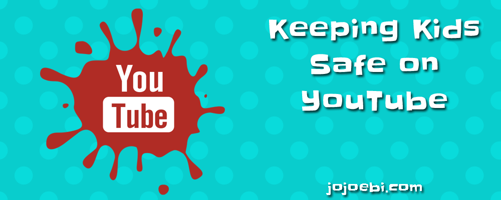 how to make youtube safe for kids