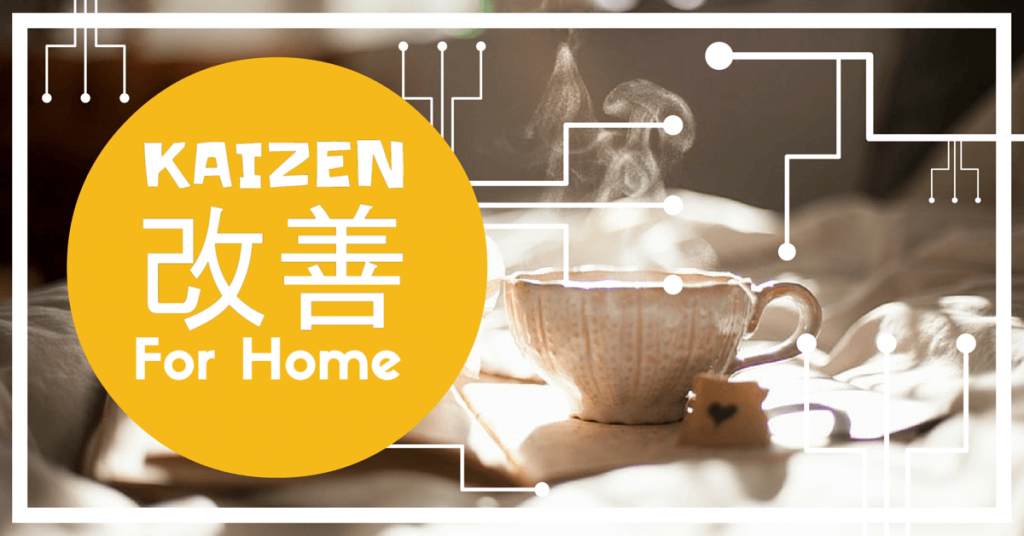 kaizen for home steaming cup of tea
