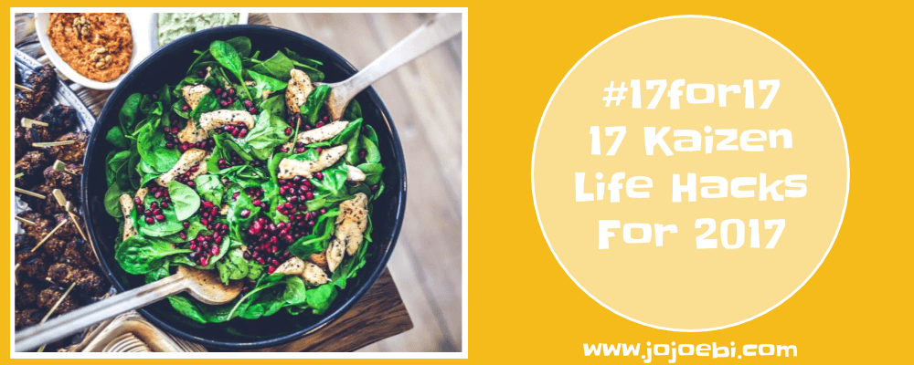 17for17 - 17 kaizen life hacks for 2017, easy hacks to add to your week for life improvement