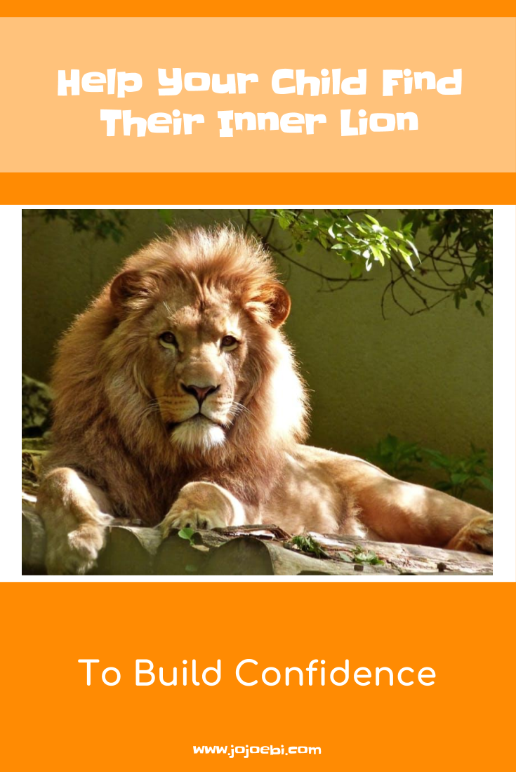 Help your child find their inner lion to help build confidence | be confident | how to be courageous | helping nervous kids | dealing with bullied kids | bullying