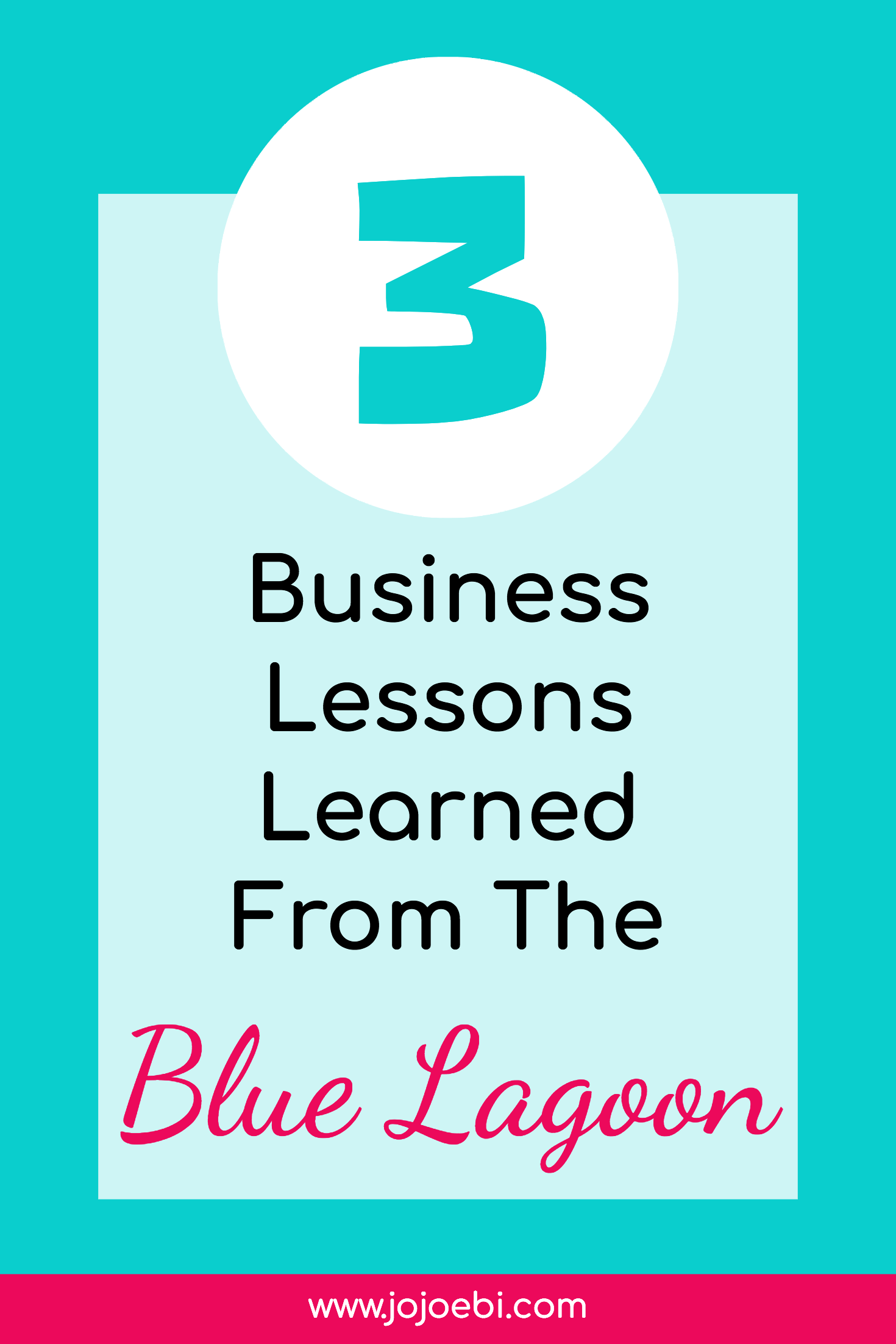 3 Business Lessons Learned From The Blue Lagoon | business lessons | #kaizen #business #bluelagoon