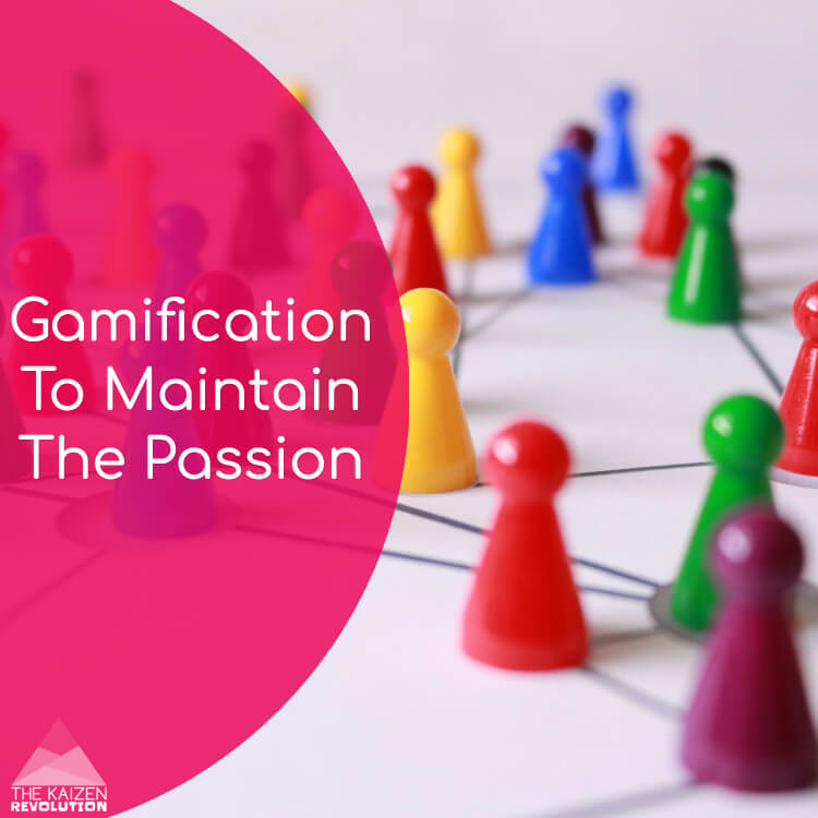 Gamification To Maintain The Passion