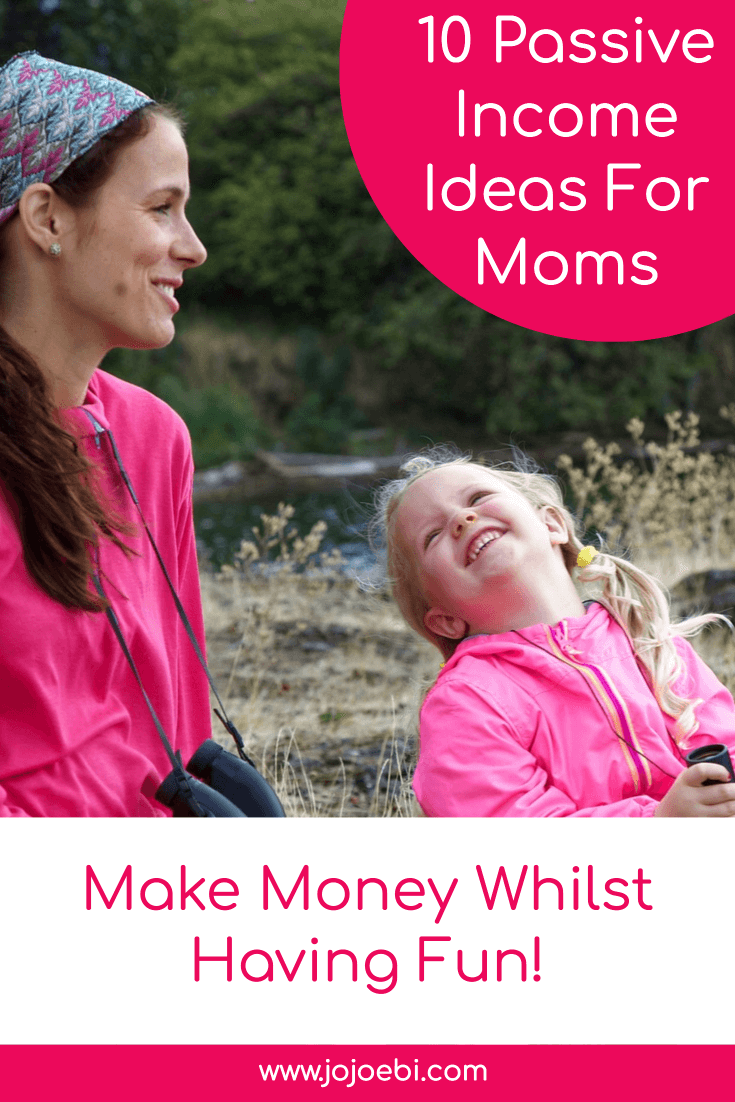 10 passive income ideas for moms to make money whilst they are having fun. | passive income | mompreneur | make money at home | #passiveincome #mompreneur #makemoney #SAHM #howtomakemoney