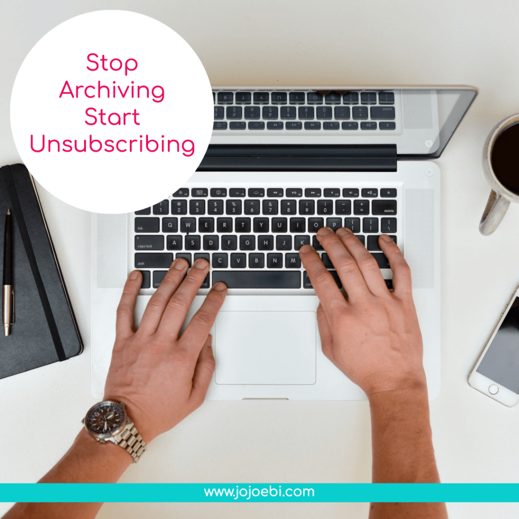 stop archiving start unsubscribing and take control of your inbox