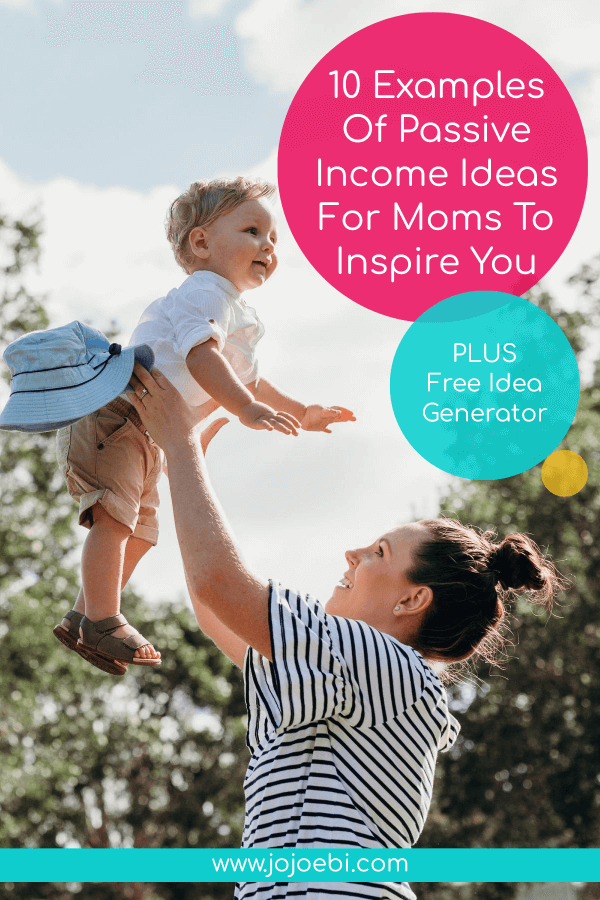 10 Examples Of Passive Income Ideas For Moms To Inspire You, #passiveincome #kaizen #WAHM #makemoneyathome