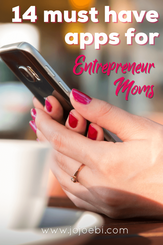 womans hand holding a smart phone with iphone, with the words 14 must have apps for entrepreneur moms