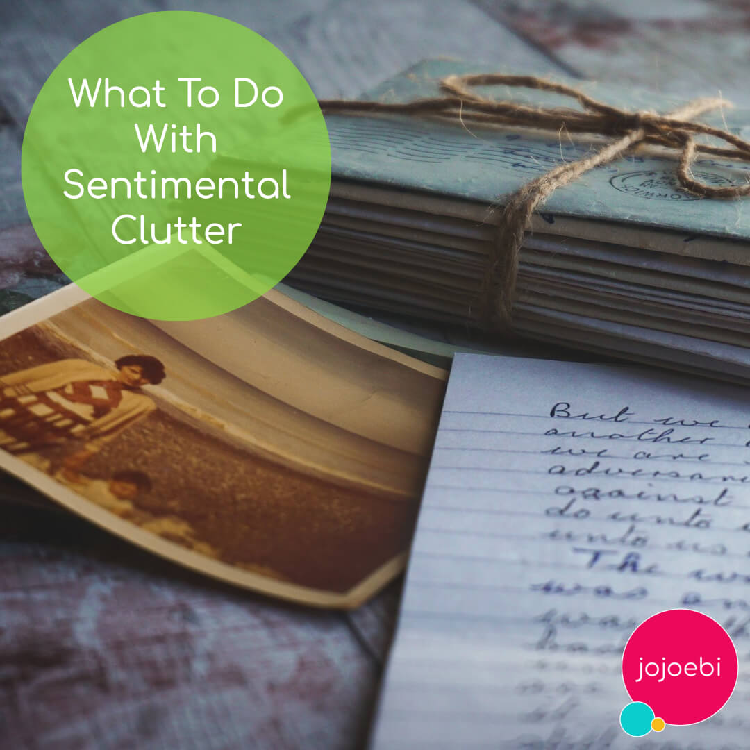 old letters and photos and the words How to deal with sentimental types of clutter