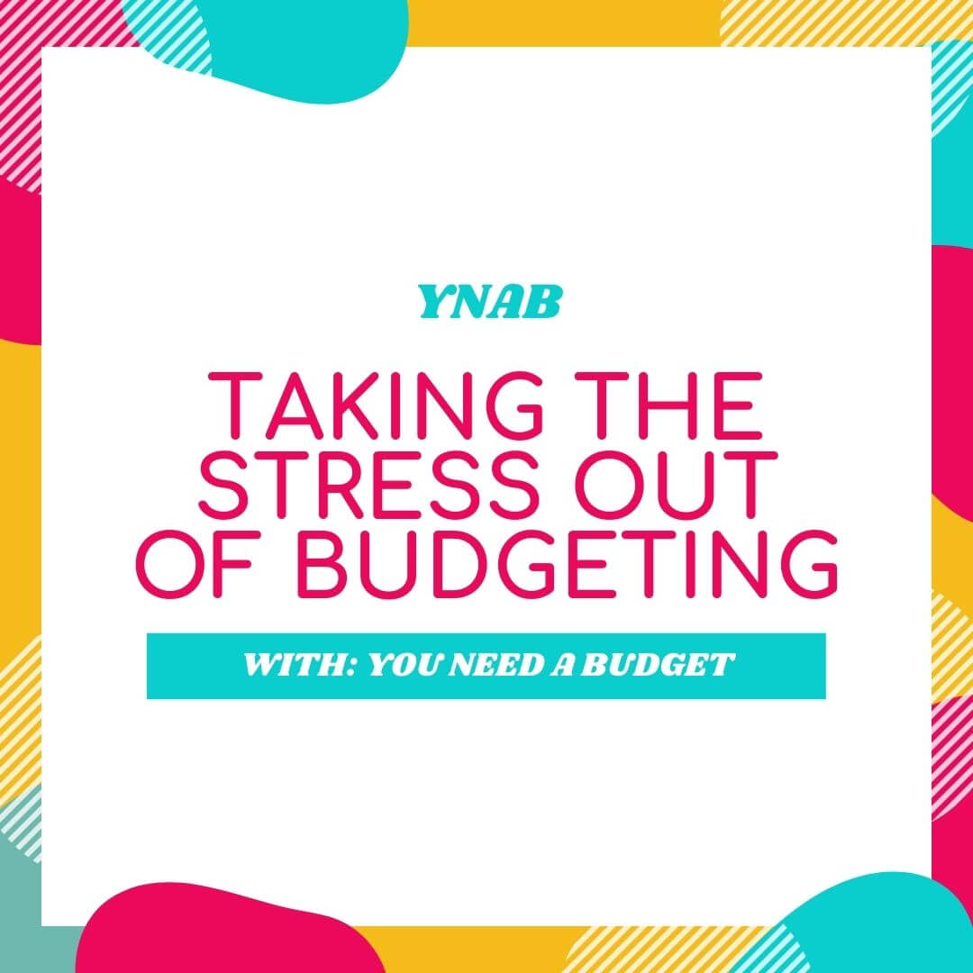 """image with the text """"taking the stress out of budgeting with you need a budget"""""""